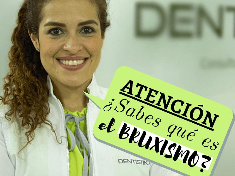 Que es el bruxismo karla gori odontologo endodoncista bogotá colombia